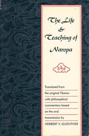 The Life And Teaching Of Naropa by Herbert V. Guenther