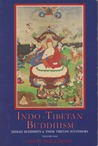 Indo-Tibetan Buddhism: Indian Buddhists & Their Tibetan Successors: Volume 1