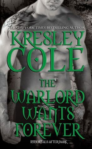 The Warlord Wants Forever (Immortals After Dark, #0.5)