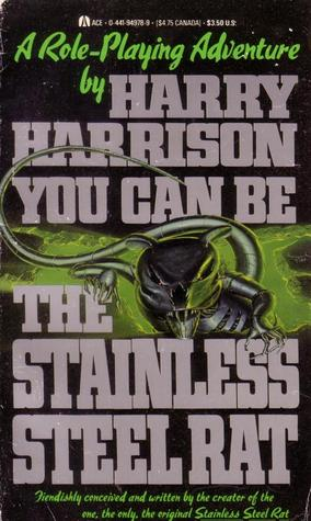 You Can Be the Stainless Steel Rat by Harry Harrison