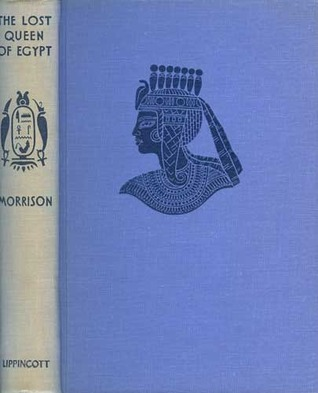 The Lost Queen of Egypt by Lucile Morrison