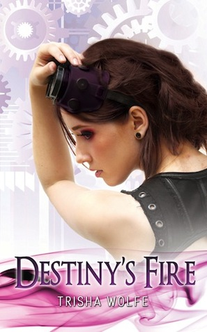 Destiny's Fire by Trisha Wolfe