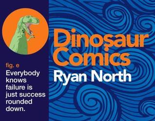 Dinosaur Comics, fig. e by Ryan North