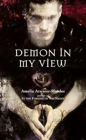 Demon in My View (Den of Shadows, #2) by Amelia Atwater-Rhodes