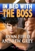 In Bed With The Boss by Ryan Field