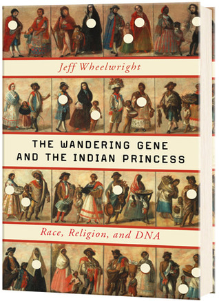 The Wandering Gene and the Indian Princess by Jeff Wheelwright