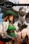 The Bound Soul (Halcyon #3)