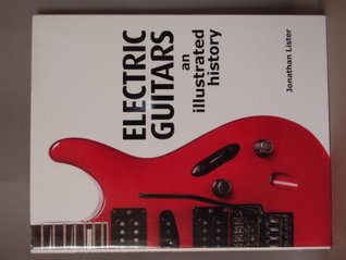 Electric Guitars: An Illustrated History