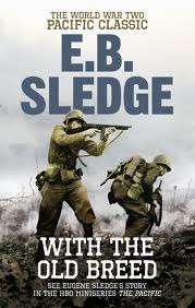 With the Old Breed at Peleilu and Okinawa by Eugene B. Sledge