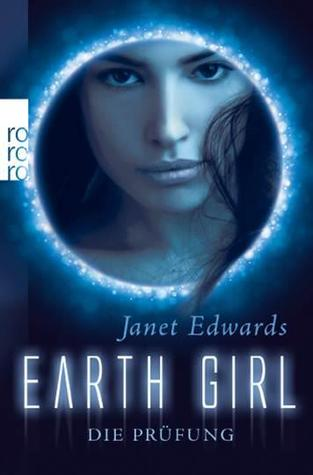 Earth Girl: Die Prüfung (Earth Girl, #1)