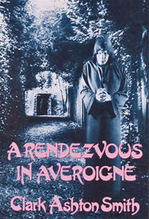 A Rendezvous in Averoigne by Clark Ashton Smith