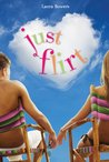 Just Flirt by Laura Bowers