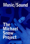 Michael Snow Project: Music/Sound: Music/Sound 1948-1993