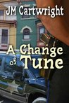 A Change of Tune by J.M. Cartwright