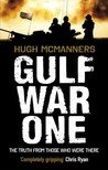 Gulf War One: The Truth from Those Who Were There
