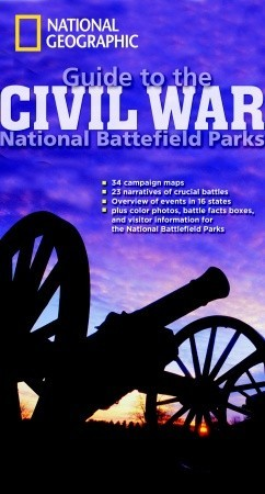 National Geographic Guide to the Civil War National Battlefield Parks
