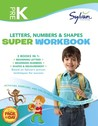 Pre-K Letters, Numbers & Shapes Super Workbook (Sylvan Super Workbooks)