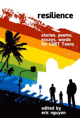 Resilience: Stories, Poems, Essays, Words for LGBT Teens
