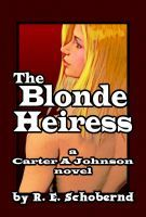 The Blonde Heiress by R.E. Schobernd