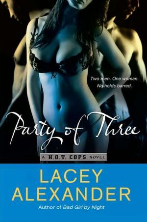 Party of Three (H.O.T. Cops, #2)