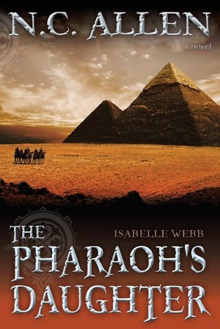 The Pharaoh's Daughter by N.C. Allen
