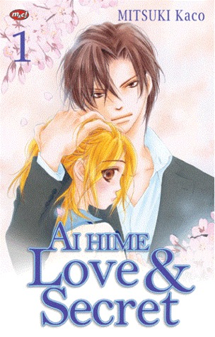 Ai Hime Love & Secret, vol. 1 by Kako Mitsuki