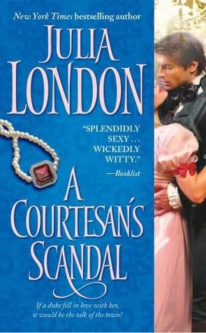 A Courtesan's Scandal by Julia London