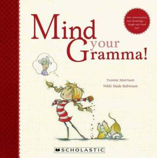 Mind your Gramma by Yvonne Morrison