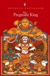 The Pregnant King by Devdutt Pattanaik