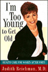 I'm Too Young to Get Old:: Health Care for Women After Forty