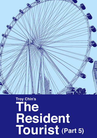 The Resident Tourist by Troy Chin