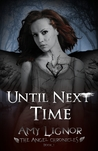 Until Next Time by Amy  Lignor
