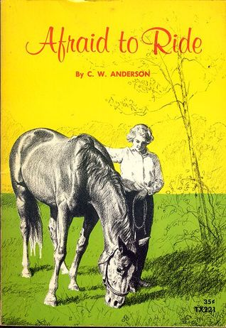 Afraid to Ride by C.W. Anderson