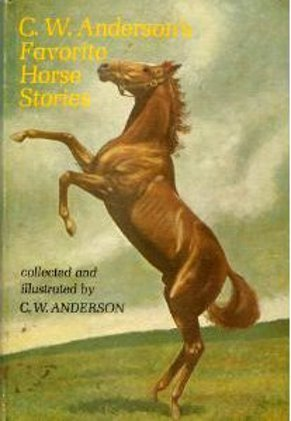 C.W. Anderson's Favorite Horse Stories by C.W. Anderson