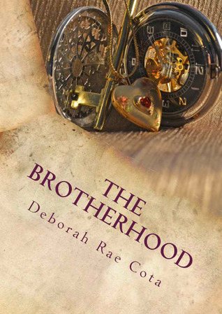The Brotherhood by Deborah Rae Cota