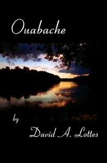 Ouabache by David A. Lottes