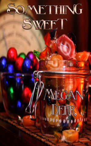 Something Sweet by Megan Derr