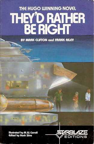 They'd Rather Be Right by Mark Clifton