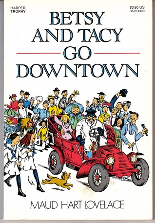Betsy and Tacy Go Downtown by Maud Hart Lovelace