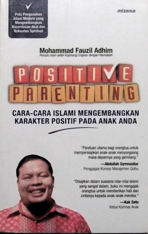 Positive Parenting by Mohammad Fauzil Adhim