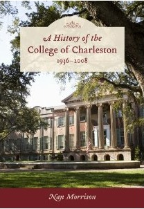 A History of the College of Charleston, 1936-2008 by Nan  Morrison