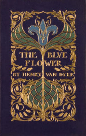 The Blue Flower by Henry van Dyke