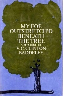 My Foe Outstretch'd Beneath The Tree by V.C. Clinton-Baddeley