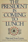President Is Coming to Lunch