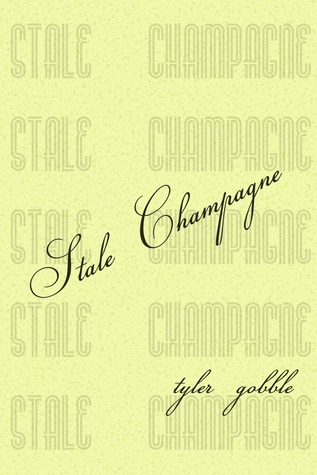 Stale Champagne by Tyler Gobble