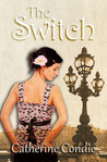 The Switch by Catherine Condie