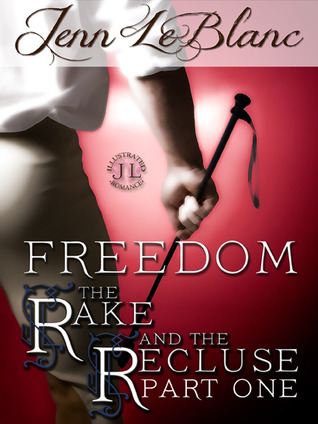 FREEDOM : The Rake And The Recluse : Part One