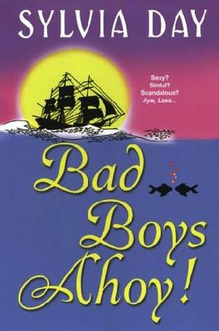 Bad Boys Ahoy! by Sylvia Day
