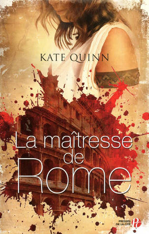 Free download La maîtresse de Rome (The Empress of Rome #1) by Kate Quinn, Catherine Barret DJVU