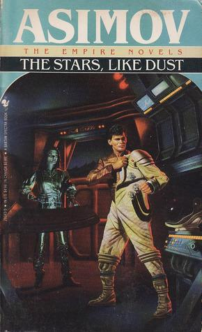 The Stars, Like Dust (Galactic Empire, #1)